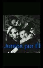 Juntos por Él by lovewrite4612
