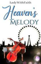 Heaven's Melody 🔚 novela cristiana.    #CarrotAwards2018 by LadyLuWinter