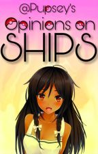 My Opinions on Ships by Pupsey