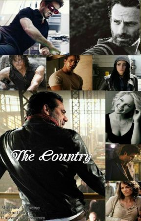 THE COUNTRY (TWD/MCU/GA - AU: Original Fanfic) by SuddenlyCrushed