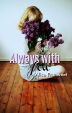 Always With You by AliceTraynor