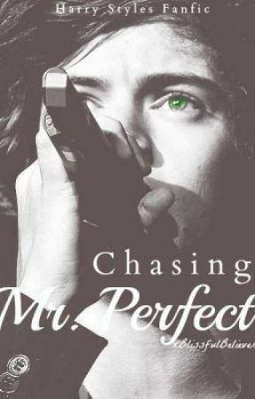Chasing Mr. Perfect (Harry Styles Fanfic) by SilvermistStyles