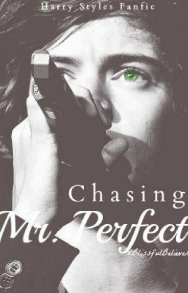 Chasing Mr. Perfect (Harry Styles Fanfic)