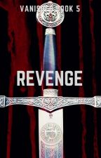 Revenge (Vanished Book 5) by DanielleAjStorm