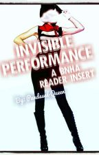 [On Hold] Invisible Performance || A BNHA Reader Insert by Pandesal-Queen