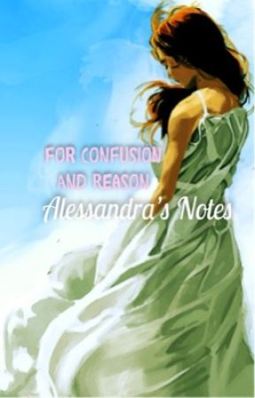 For Confusion and Reason: Alessandra's Notes by When-In-Rome