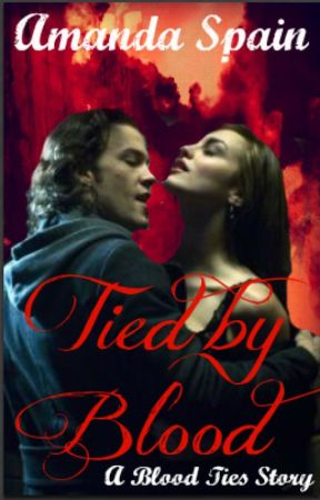 Tied by Blood (A Blood Ties Story) by mylifeisallwrite10