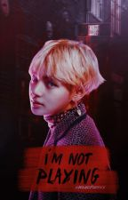 I'm not playing// Tae by xWangPuppyx
