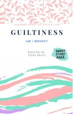 GUILTINESS by Aorixxx