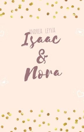 Isaac y Nora by luvyouwifi