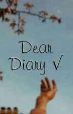 Dear Diary √ by CandYnOsugAr