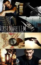 First Mate || Z.M by dreamersleep101