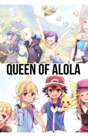 Queen [Pokémon Sun & Moon x Reader] by Scugamogaly