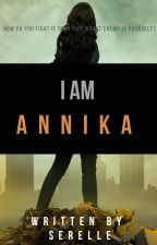 I Am Annika by Serelle