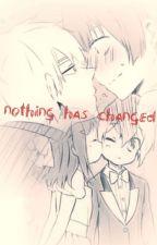 nothing has changed //Yaoi// by YumeNoshi