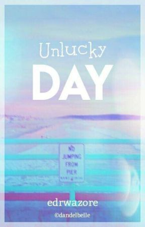 Unlucky Day +ongniel by edrwazore