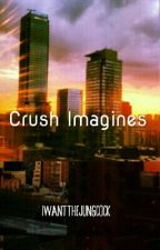 Crush Imagines by IWantTheJungcock