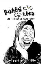 Funny Life (true) by kiyanr