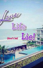 Love,Life,Lie! (Complete) by Alqishthi