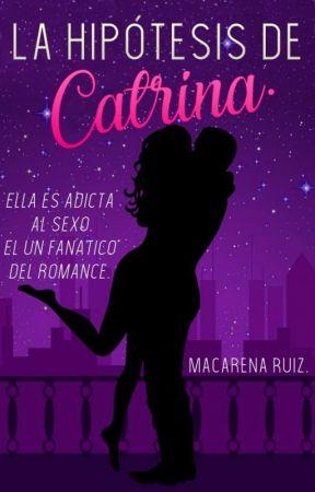 La hipótesis de Catrina. - EN PAUSA- by MaquitaxD