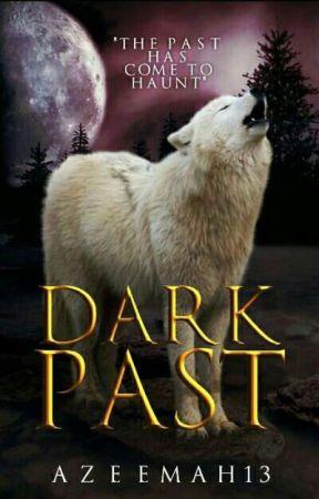 Dark Past by Azeemah13