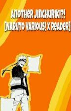 Another jinchuriki?! Naruto various! X reader  by deste_4real