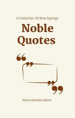 Noble Quotes  by aishaa_nana