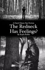 The redneck has feelings? (daryl dixon love story) by Kay0993