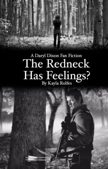 The redneck has feelings? (daryl dixon love story)