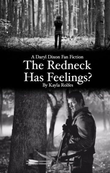 The redneck has feelings? (daryl dixon love story)