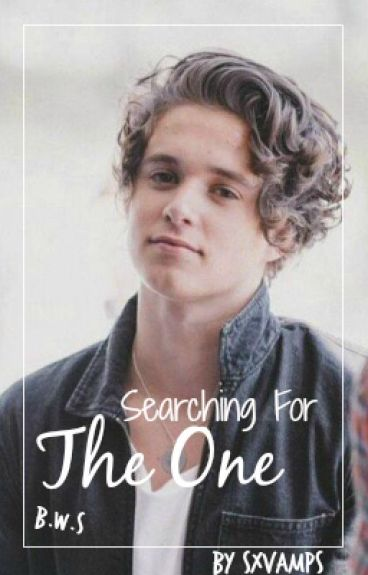 Searching for The One | Bradley Will Simpson 》The Vamps