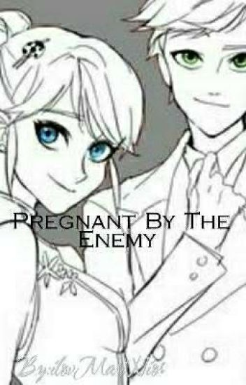 Pregnant By The Enemy - ilovMariNior - Wattpad