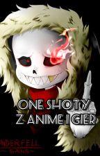One Shot Z Anime [Zawieszone] by Juliette_Pico