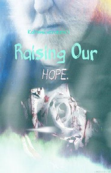 Raising our Hope by Katniss_Everdeen101
