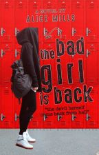 The Bad Girl Is Back by AliceMills4eva