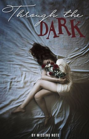 Through the Dark (Draco Malfoy x OC) by missingn0te