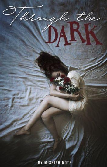 Through the Dark (Draco Malfoy x OC)