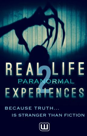 Real Life Paranormal Experiences Part 2 by Paranormal