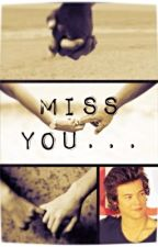 Miss You....(Harry Styles) by M_A_D_D_Y