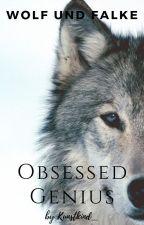 Wolf Und Falke 3: Obsessed Genius [ Avengers | Age Of Ultron | Hawkeye FF ] by Literatuete