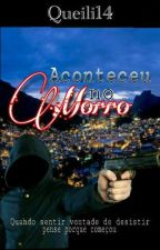 Aconteceu No Morro by queili14