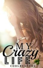 My Crazy Life by CoolReader4