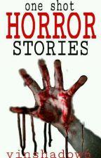 Horror Stories by Vinshadow6