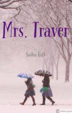 Mrs. Traver by saskia_kolb