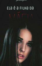 Ela é a filha da máfia. by Duda_Cervilato456785