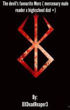 The devil's favourite Merc ( mercenary male reader x highschool dxd)  by DXDeadReaper3