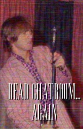 Dead Chatroom... FOR THE SECOND TIME by -childofthemoon