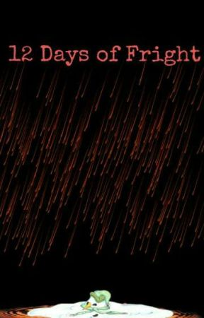 12 Days of Fright by WP_Poetry