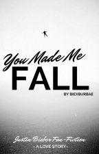 You Made Me Fall by biexburbae