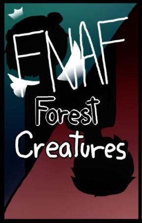 FNAFHS Forest Creatures  -Especies Desconocidas by Scar-Blue